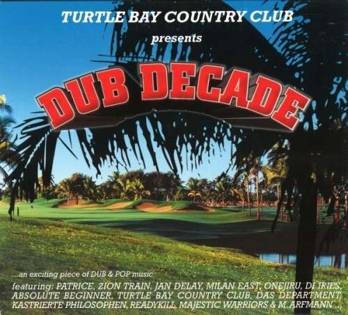 Various - Turtle Bay Country Club Presents Dub Decade  CD -