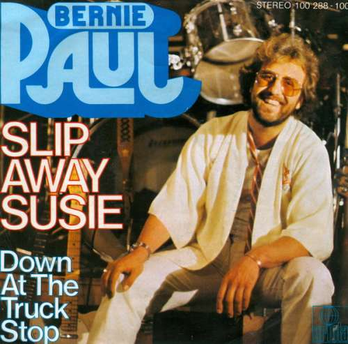 Bernie-Paul-Slip-Away-Susie-7-034-Single-Vinyl-Schallplatte-13887