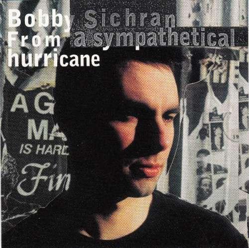 Bobby-Sichran-From-A-Sympathetical-Hurricane-CD-CD-1397