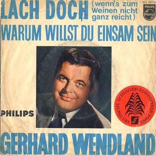 Gerhard-Wendland-Lach-Doch-Wenn-039-s-Zum-Weinen-Ni-7-034-Vinyl-Schallplatte-9761