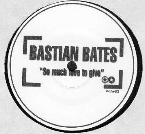 Bastian-Bates-So-Much-Love-To-Give-12-034-S-Side-Vinyl-Schallplatte-55767