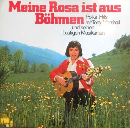 Tony-Marshall-Meine-Rosa-Ist-Aus-Boehmen-Polk-Vinyl-Schallplatte-129569