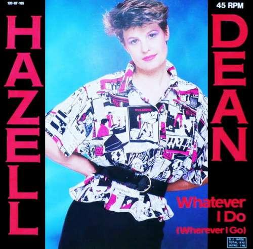 Hazell-Dean-Whatever-I-Do-Wherever-I-Go-12-034-Vinyl-Schallplatte-81716