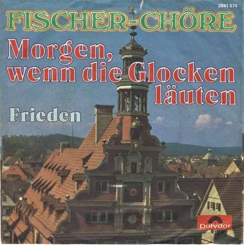 Fischer-Choere-Morgen-Wenn-Die-Glocken-Laeuten-7-034-Vinyl-Schallplatte-24453